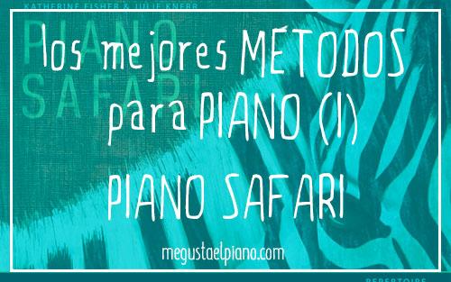 Los mejores métodos para piano (I) Piano Safari