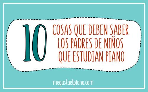 10 Cosas que deben saber los padres de niños que quieren aprender piano