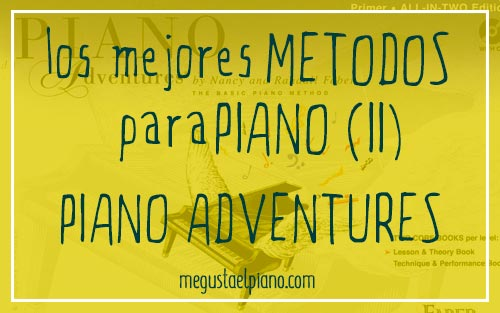 Los mejores métodos para piano (II): Piano Adventures