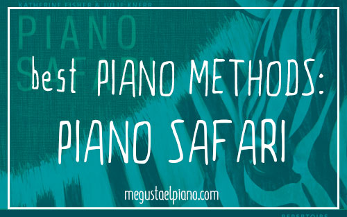 Best Piano Methods: Piano Safari