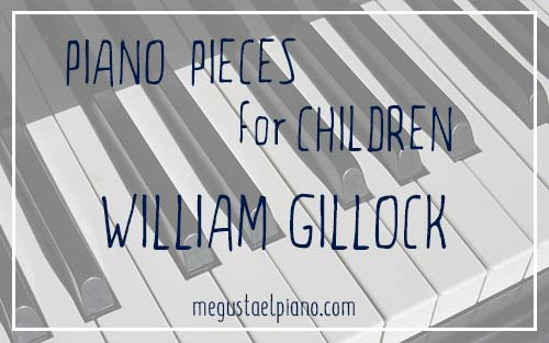 Piano pieces for children: William Gillock