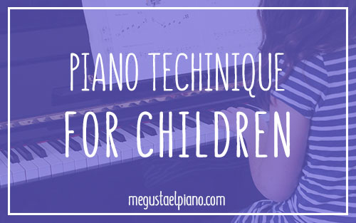 Piano technique for children: Firm Fingertips
