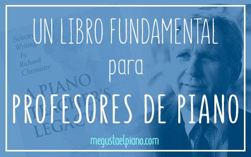 Un libro fundamental para profesores de piano