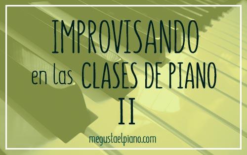 Improvisando en la clase de piano (II)