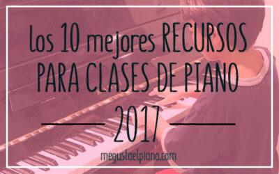 Los diez mejores recursos para mis clases de piano de 2017