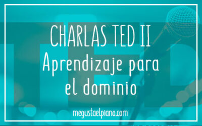 APRENDIENDO CON TED TALKS II