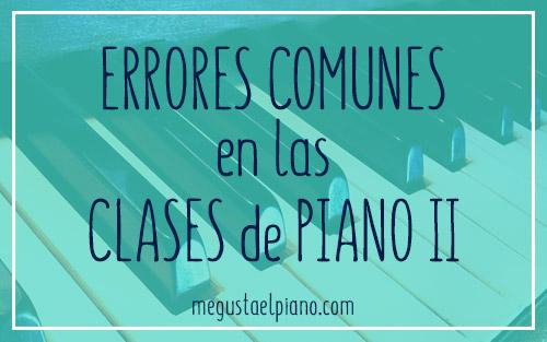 Errores comunes en las clases de piano (II)