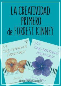 ¡La creatividad primero! de Forrest Kinney