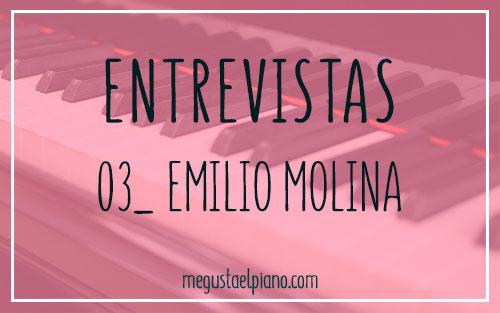 Entrevistas megustaelpiano: Emilio Molina
