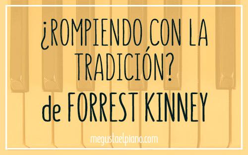 ¿Rompiendo con la tradición? de Forrest Kinney