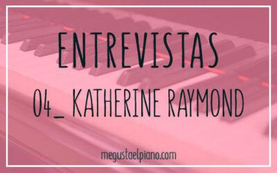 Entrevistas megustaelpiano: Katherine Raymond