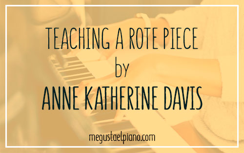 anne katherine davies - teaching a rote piece