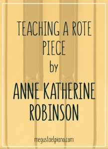 Teaching a Rote Piece by Anne Katherine Robinson