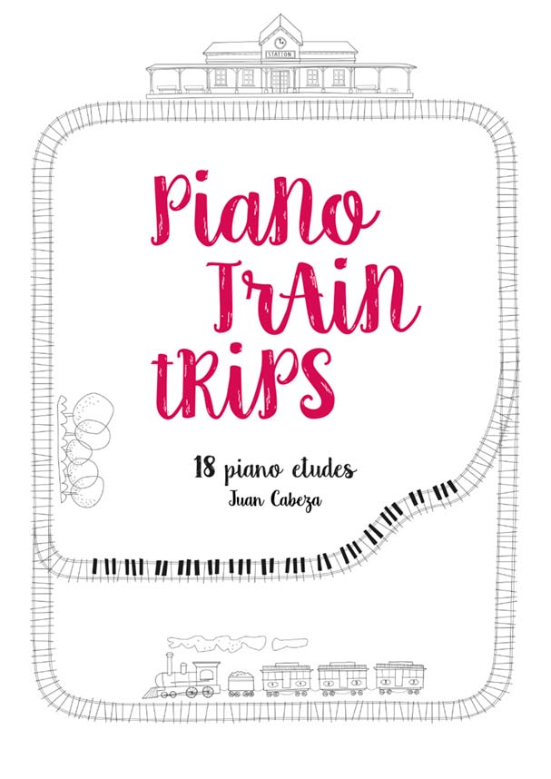 Juan Cabeza Piano Train Trips