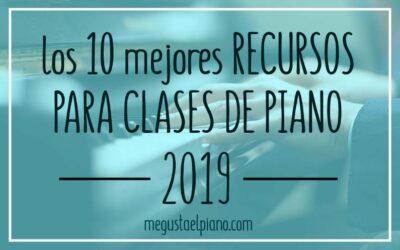 Los diez mejores recursos para mis clases de piano de 2019