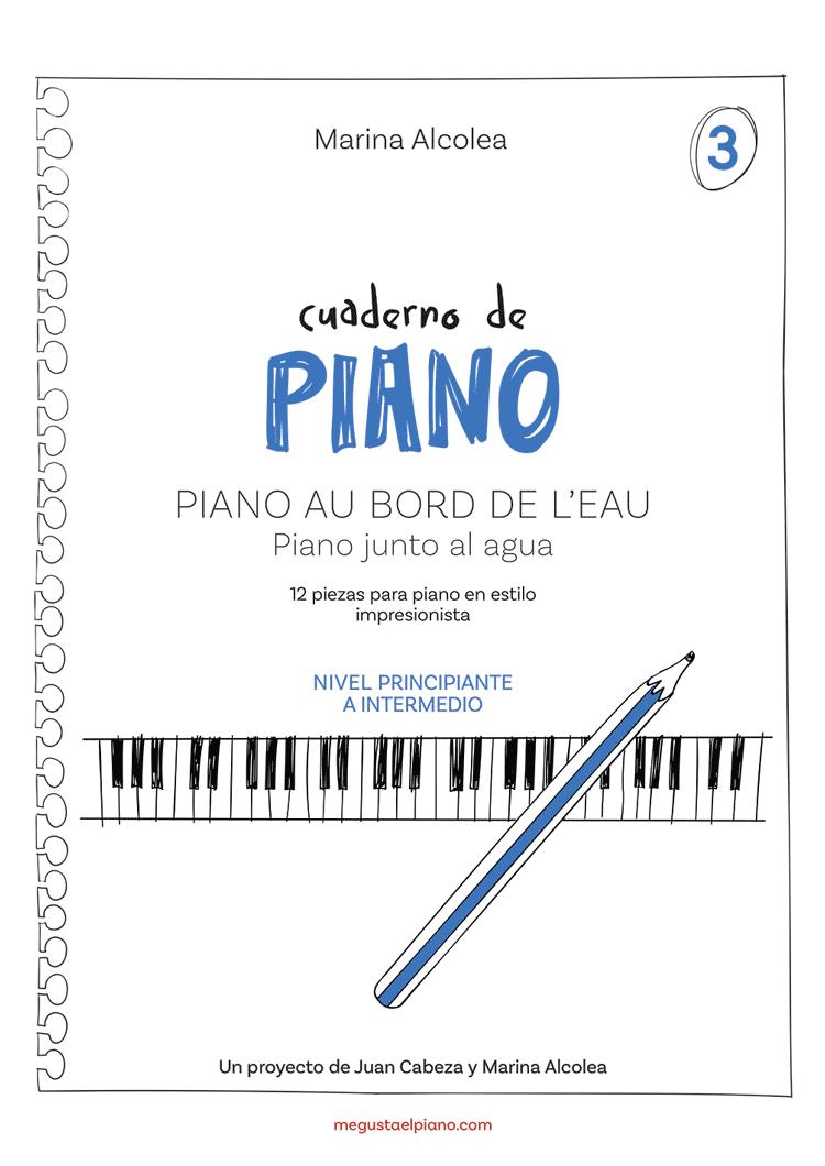 Cuaderno de Piano 3. Juan Cabeza. Marina Alcolea
